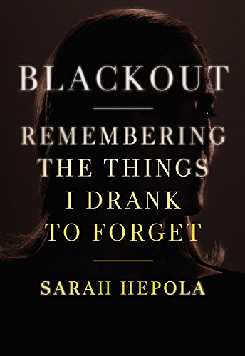 New Book on Blackout Drinking by writer Sarah Hepola May Help Shed Light on Alcohol Addiction Binge Drinkers Forget They're Addicted. Read the highlights here.
